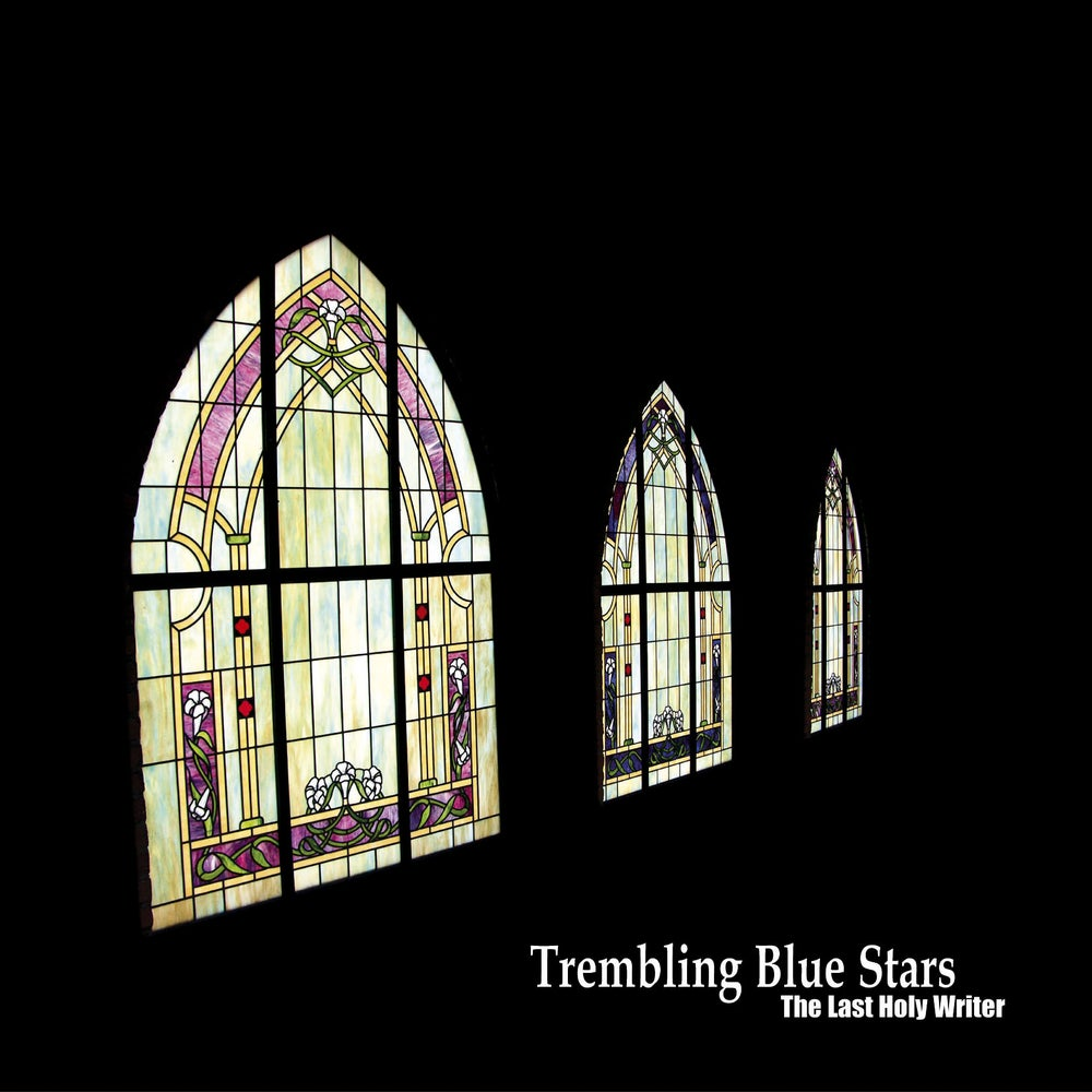 Image of TREMBLING BLUE STARS - The Last Holy Writer (Digipak CD)