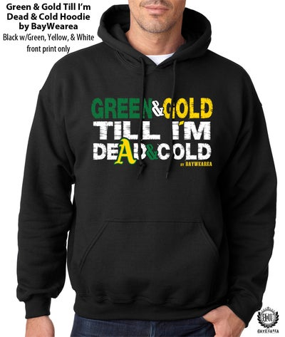 Image of Green and Gold Till I'm dead and Cold Hoodie