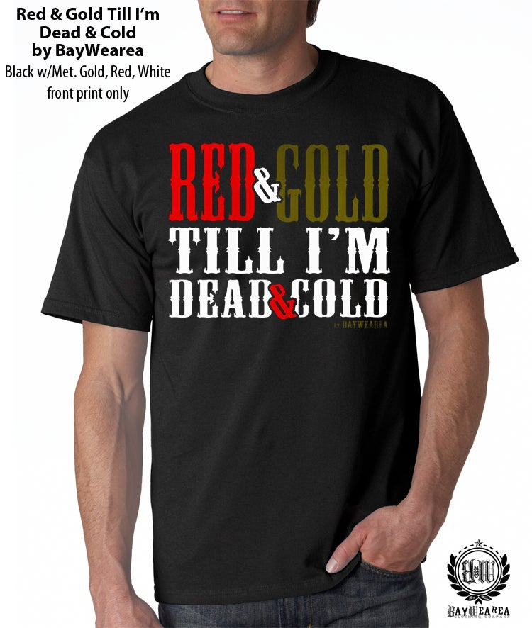 Image of Red and Gold Till I'm Dead and Cold T-shirt
