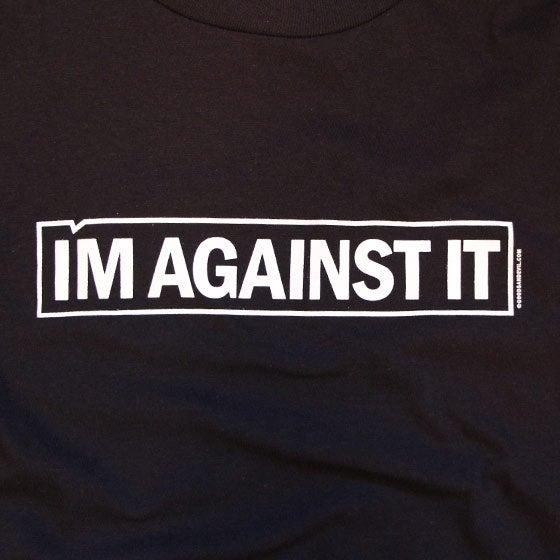 Image of I'm Against It