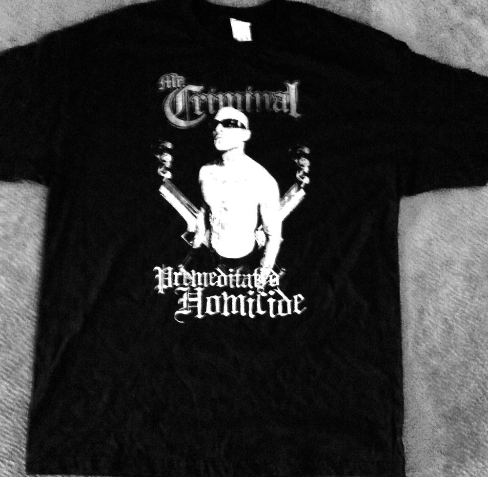 Image of Mr Criminal Premeditated Homicide T Shirt