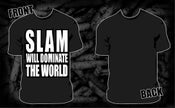 Image of Slam Will Dominate The World shirt