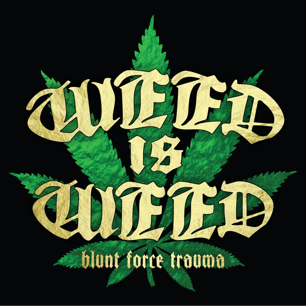 Image of Weed Is Weed - Blunt Force Trauma (CD)