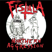 Image of Fistula – Northern Aggression Lp