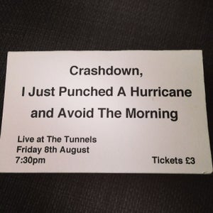 Image of TICKET: Avoid The Morning, Crashdown & I Just Punched A Hurricane @ Tunnels 08/08/2014