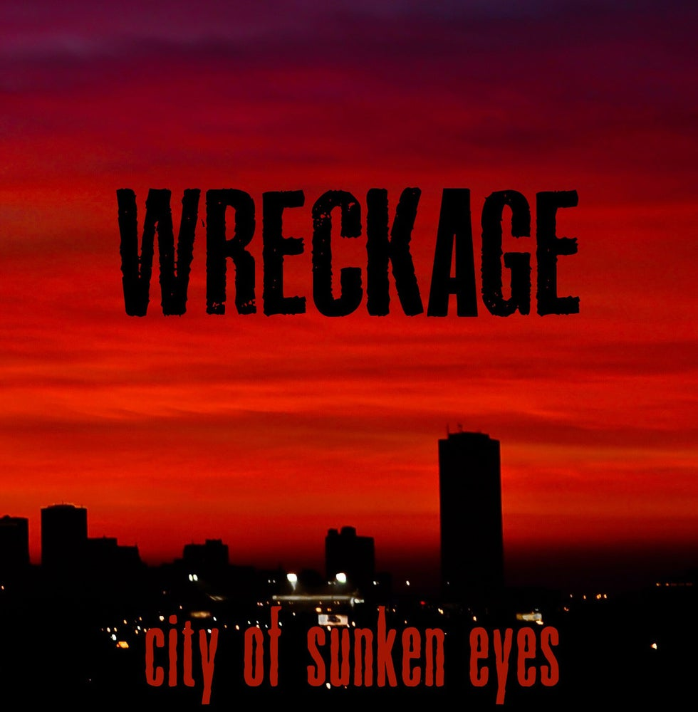 Image of Wreckage - City Of Sunken Eyes 7""