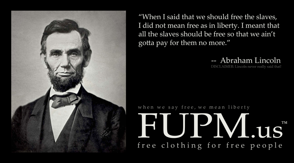 "Image of Lincoln says... ""Free Slaves!"""