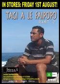 Image of TAGI A LE FAIPOPO PART 2! OUT NOW