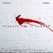 Image of LOWLOW & MOSTRO - SCUSATE PER IL SANGUE EP