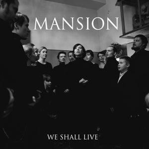Image of MANSION - We Shall Live (2014) MCD