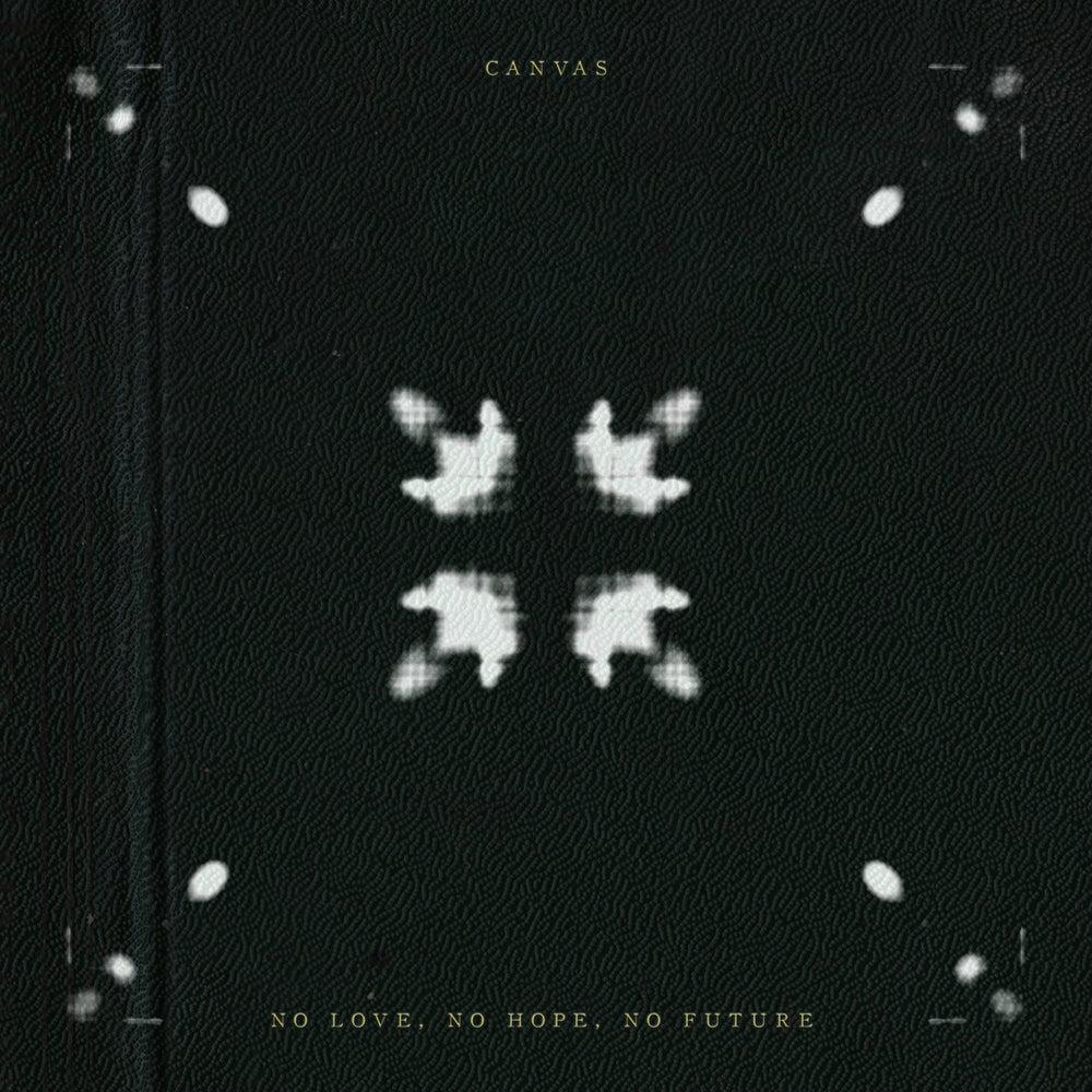 Image of Canvas - 'No Love, No Hope, No Future' CD