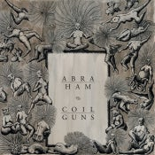 Image of ABRAHAM / COILGUNS - Split (180g 12'' LP)