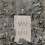 Image of ABRAHAM / COILGUNS - Split (180g 12'' LP)