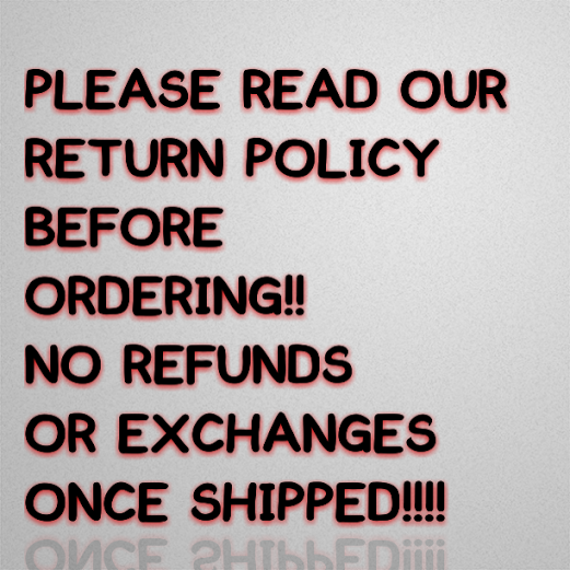 Image of PLEASE READ RETURN POLICY!