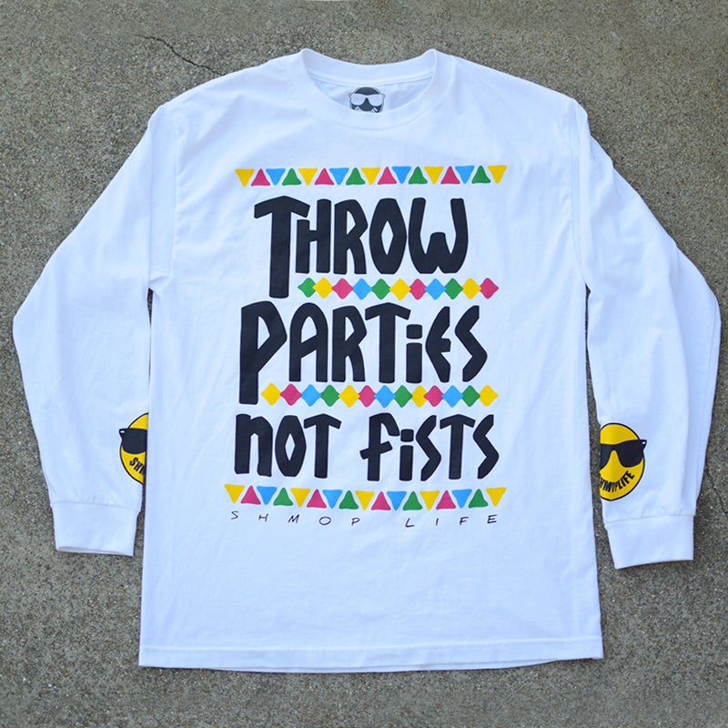 Image of THROW PARTIES NOT FIST (WHITE)
