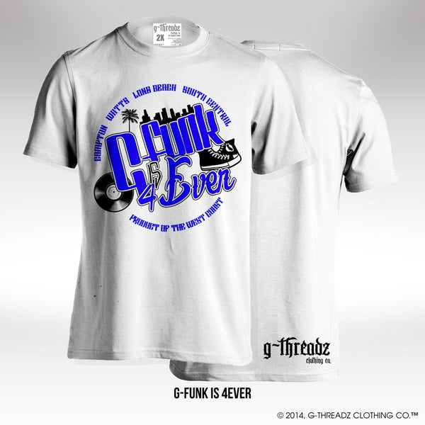 Image of G-Threadz Clothing Co. - G-Funk Iz 4Ever (Tee)