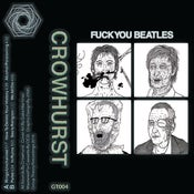 Image of Crowhurst - Fuck You Beatles (GT004)