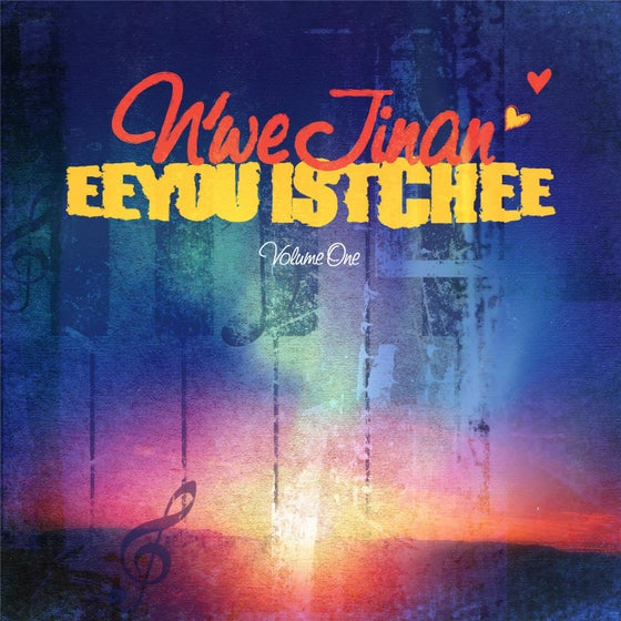 Image of N'we Jinan Eeyou Istchee Volume 1 CD
