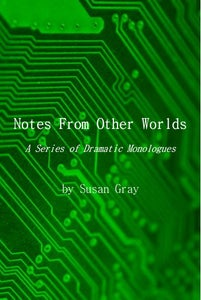 Image of Notes From Other Worlds: A Series of Dramatic Monologues