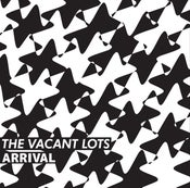 Image of NEW!! THE VACANT LOTS - ARRIVAL EP
