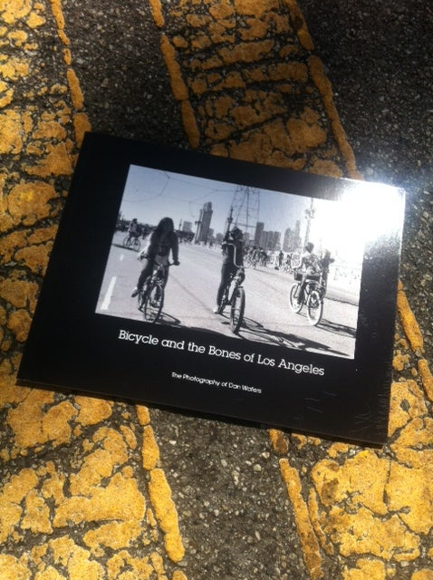 Image of The Bicycle and the Bones of Los Angeles