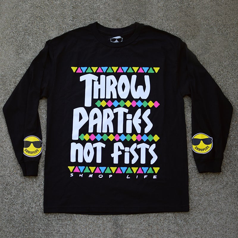 Image of THROW PARTIES NOT FIST (BLACK)