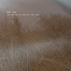 Image of Map 165 - The Fatigue Of Sunlight And Wine (CD)