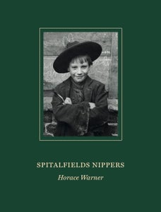 Image of Spitalfields Nippers by Horace Warner (Published by Spitalfields Life Books)