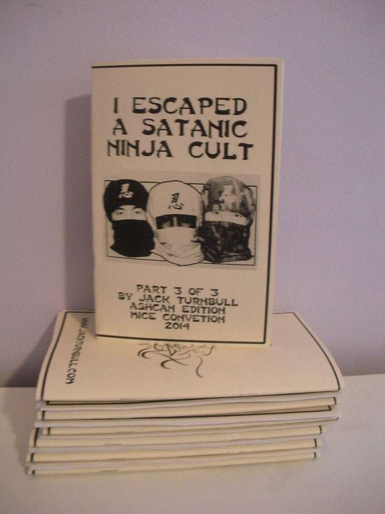 Image of I ESCAPED A SATANIC NINJA CULT PART 3 - ASHCAN EDITION