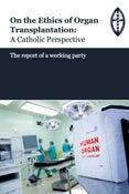 Image of On the Ethics of Organ Transplantation: A Catholic Perspective