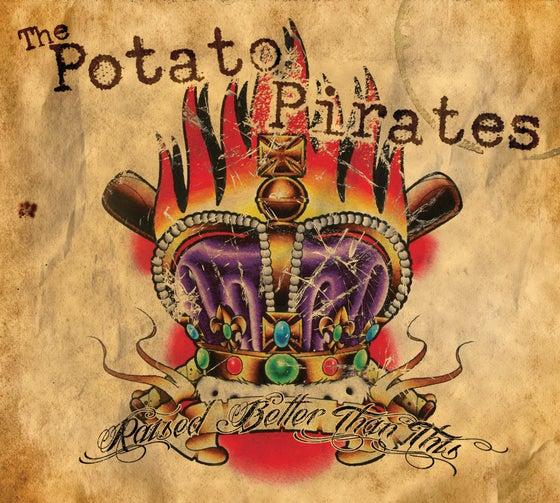 "Image of The Potato Pirates ""Raised Better Than This"" CD"
