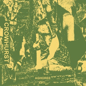 Image of IA22| CROWHURST - Aghoree 12""