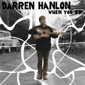 Image of Darren Hanlon - When You Go CD single (FYI012)