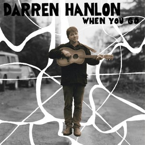 Image of Darren Hanlon - When You Go CD single (FYI012)