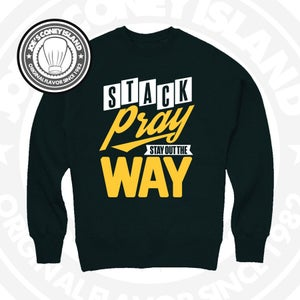 Image of stack pray stay out the way - Forest green crewneck with gold and white print