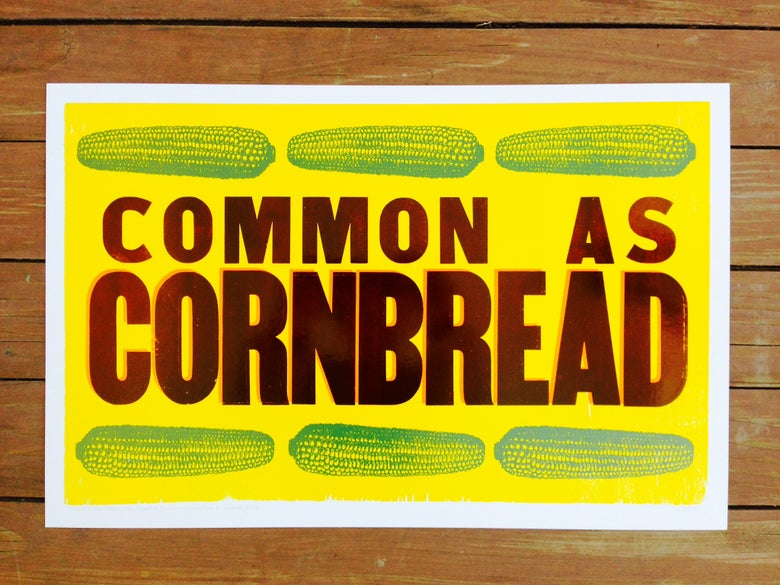 """Image of """"common as cornbread"""" print [eat your words letterpress series]"""