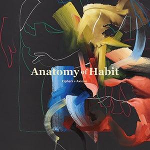 "Image of Anatomy of Habit ""Ciphers + Axioms"" LP"