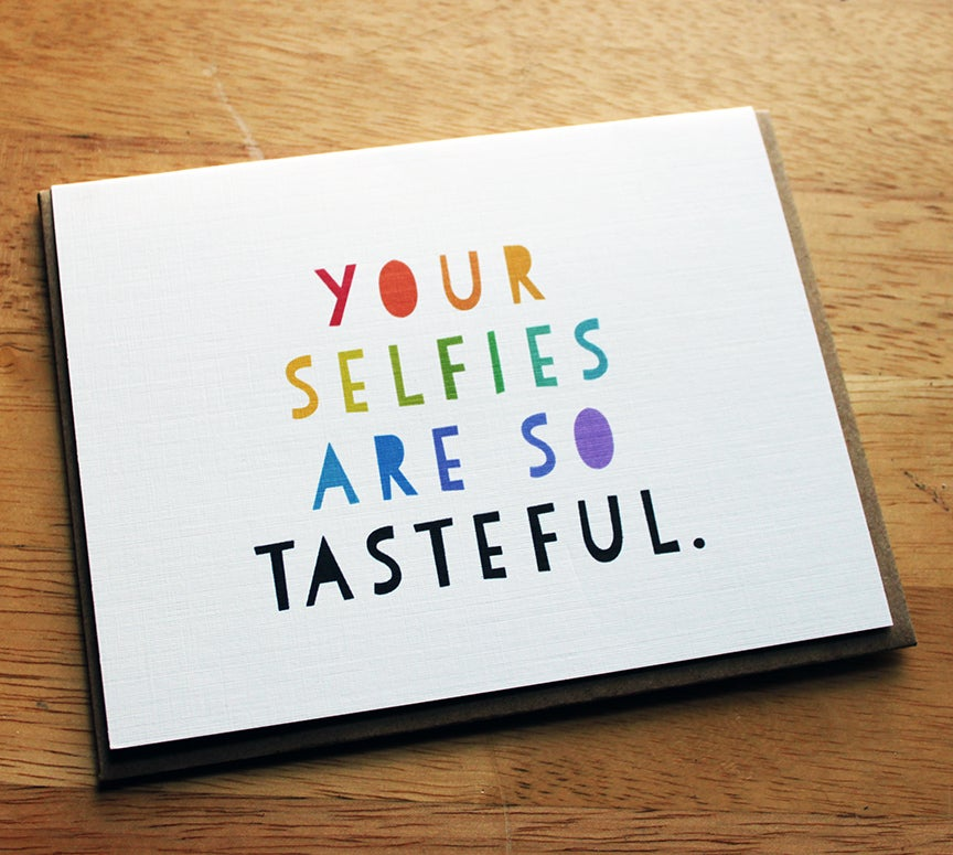 Image of Your Selfies are so Tasteful