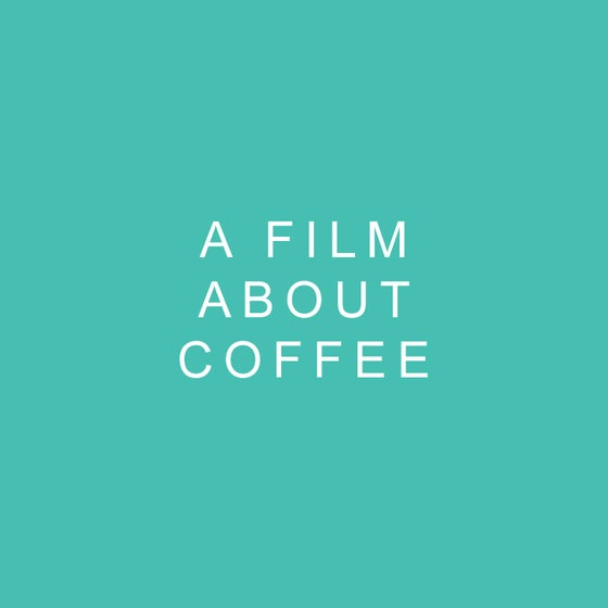 Image of A FILM ABOUT COFFEE