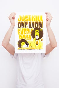 Image of Just Kill One Lion Every Day - Framed Screenprint