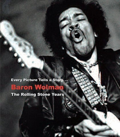 Image of Baron Wolman • The Rolling Stone Years • Signed