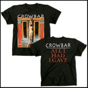 Image of CROWBAR ALL I HAD T-SHIRT