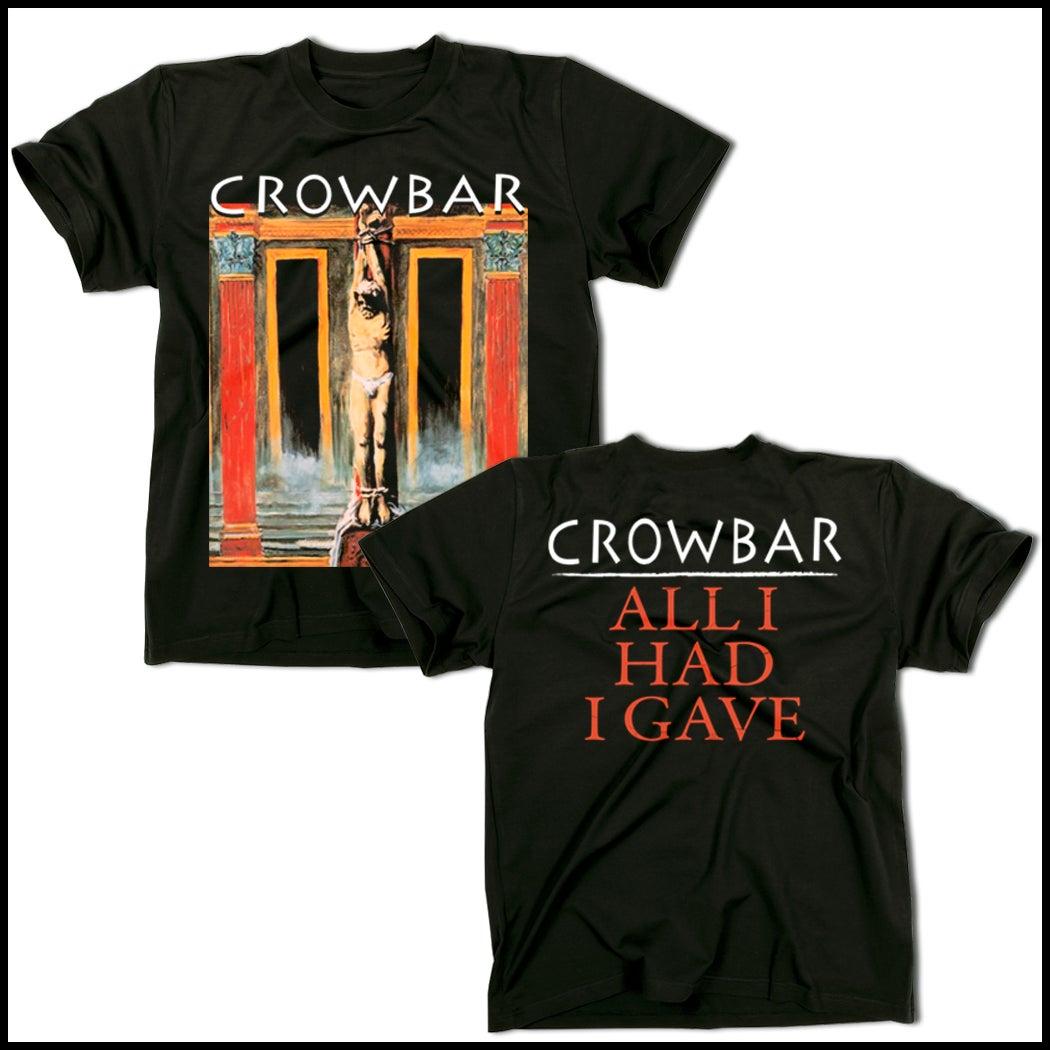 Image of CROWBAR ALL I HAD T-SHIRT