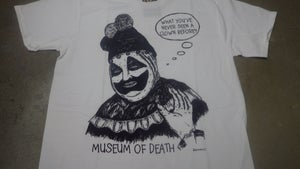 """Image of Pogo The Clown """"You've Never Seen A Clown Before?"""" Shirt"""