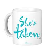 """Image of """"She's Taken"""" Mug"""