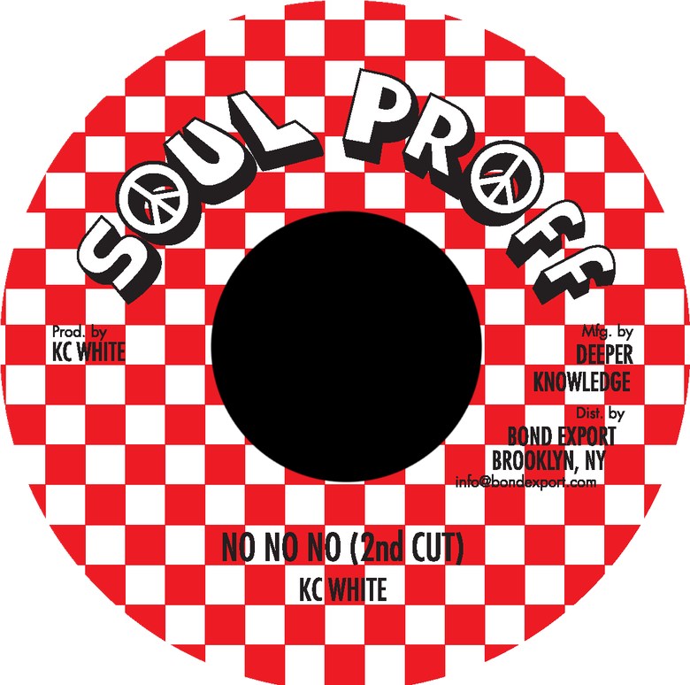 "Image of KC White - No No No (2nd cut) 7"" (Soul Proff)"