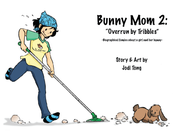 Image of Bunny Mom 2: Overrun By Tribbles!