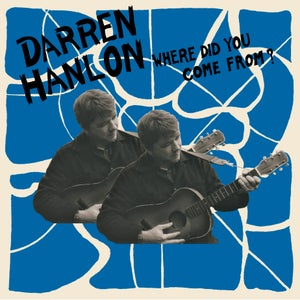 Image of Darren Hanlon - Where Did You Come From? Vinyl LP (FYI014V)