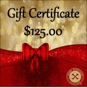 Image of GIFT CERTIFICATE -$125- The perfect gift for HIM OR HER!