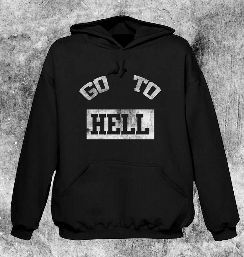 Image of GO TO HELL Hoodie